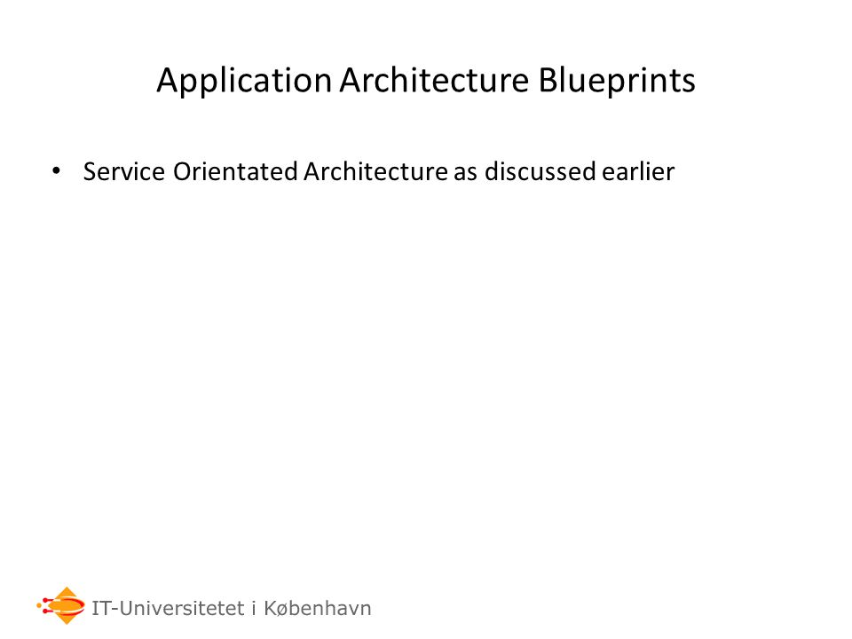 Application Architecture Blueprints Service Orientated Architecture as discussed earlier