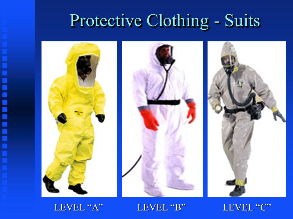 Protective Clothing - Suits LEVEL A LEVEL B LEVEL C