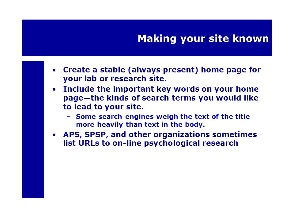 Making your site known Create a stable (always present) home page for your lab or research site.