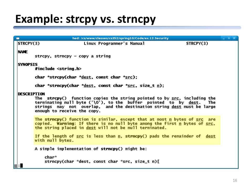 Example: strcpy vs. strncpy 16