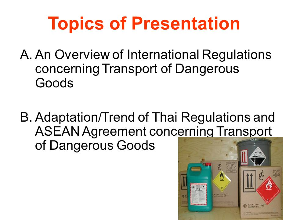 Transportation of Hazardous Chemicals Assoc. Prof. Dr. Chalermchai Chaikittiporn, Faculty of Public Health, Mahidol University, Thailand Conference on
