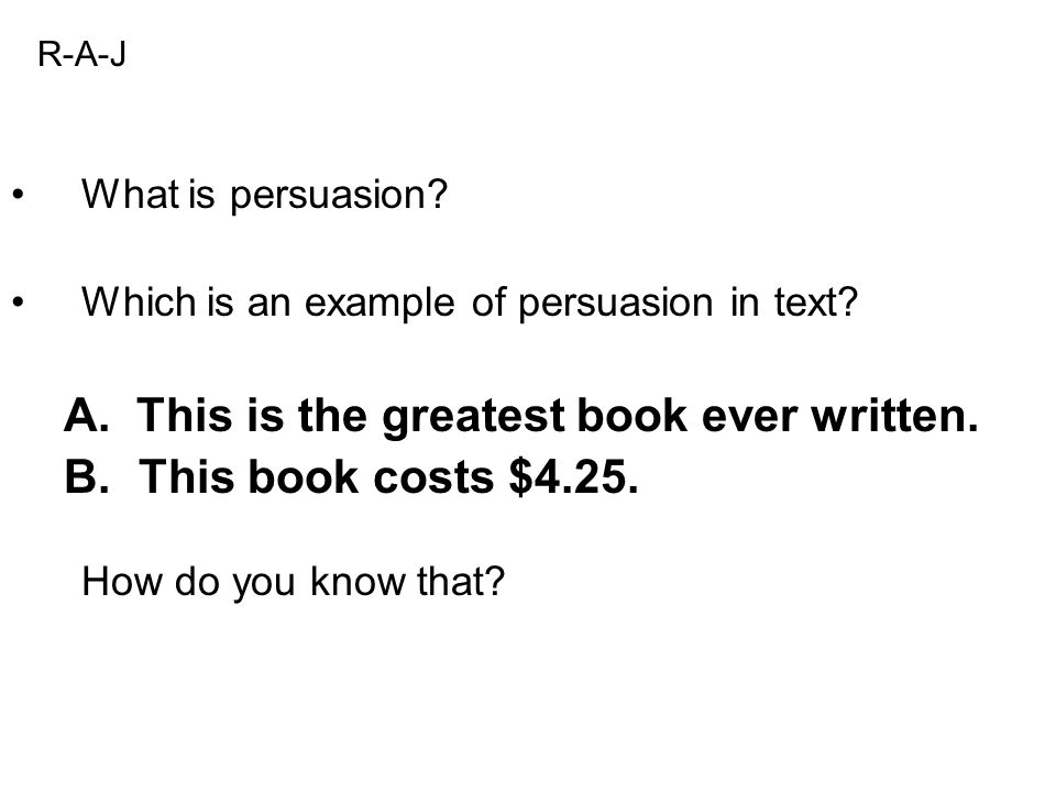 What is persuasion. Which is an example of persuasion in text.