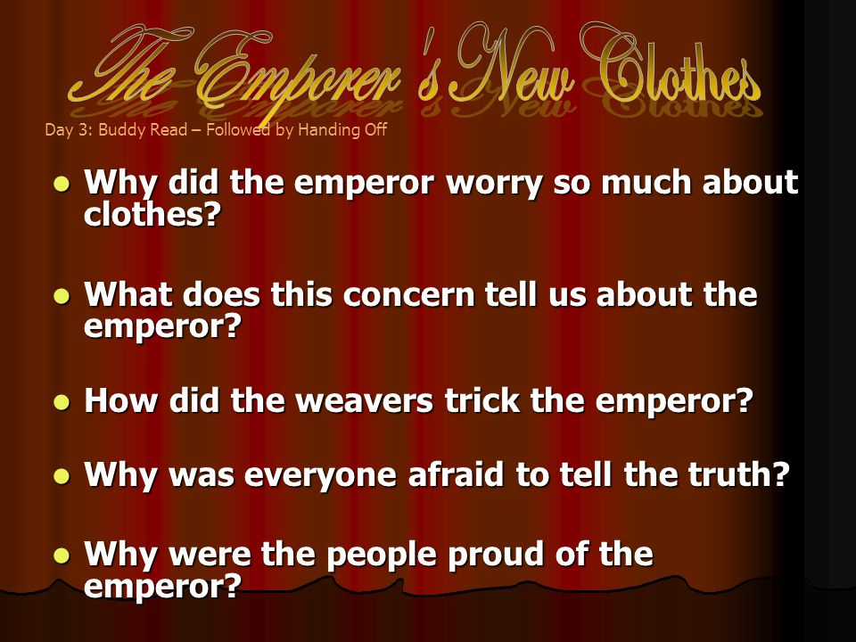 Why did the emperor worry so much about clothes. Why did the emperor worry so much about clothes.