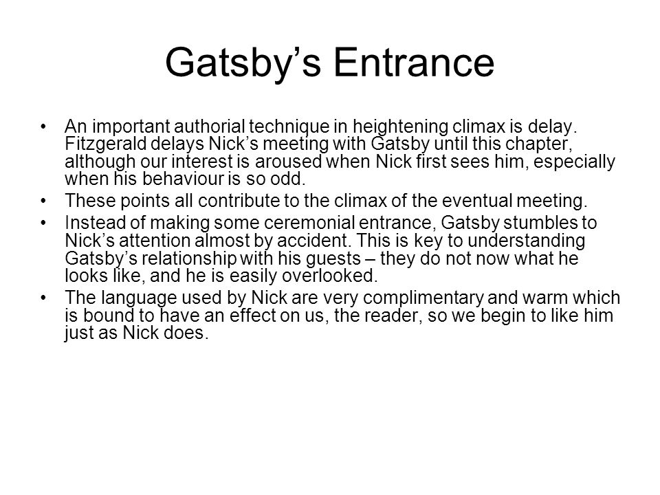 Gatsby's Entrance An important authorial technique in heightening climax is delay.