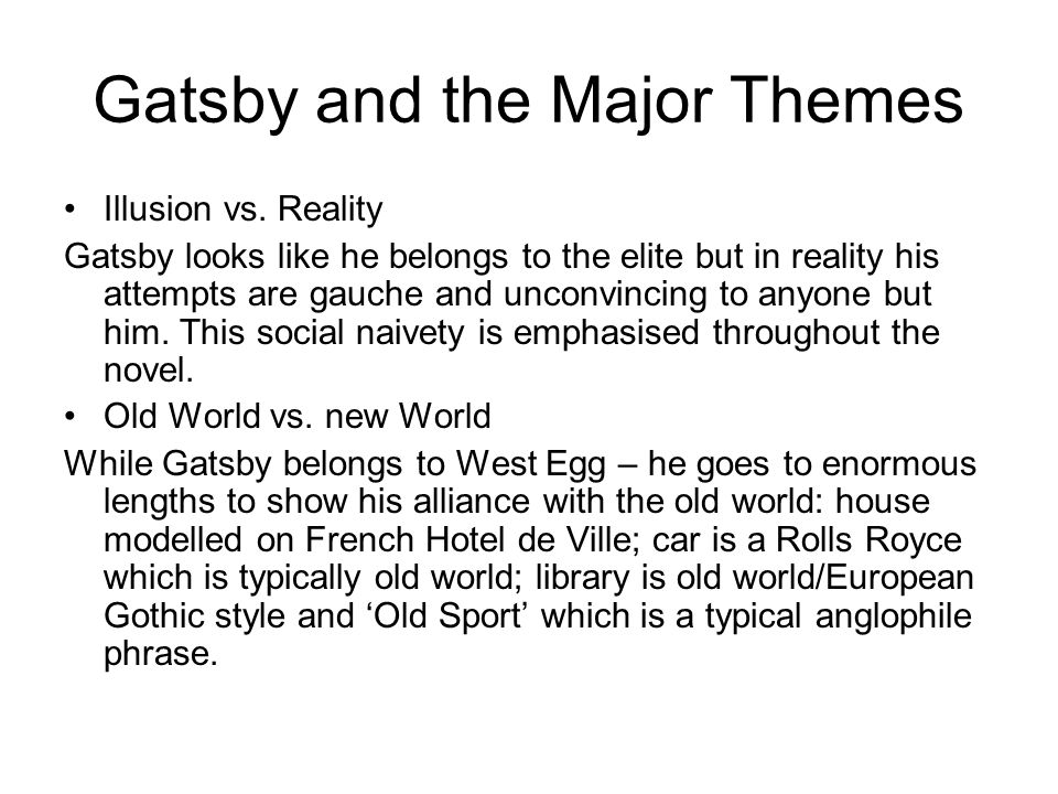 Gatsby and the Major Themes Illusion vs.