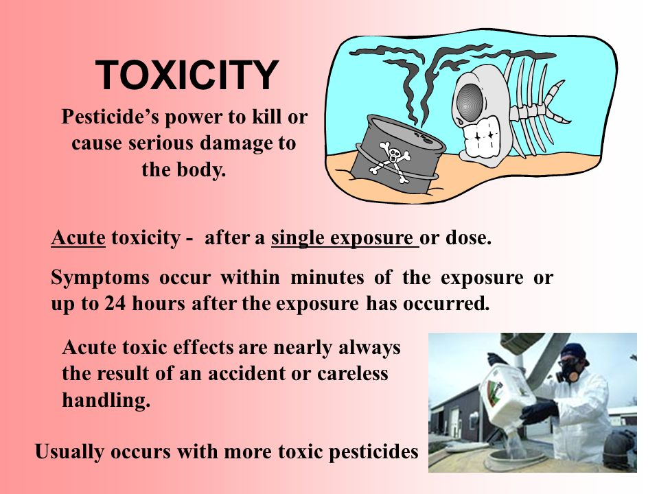 TOXICITY Pesticide's power to kill or cause serious damage to the body.