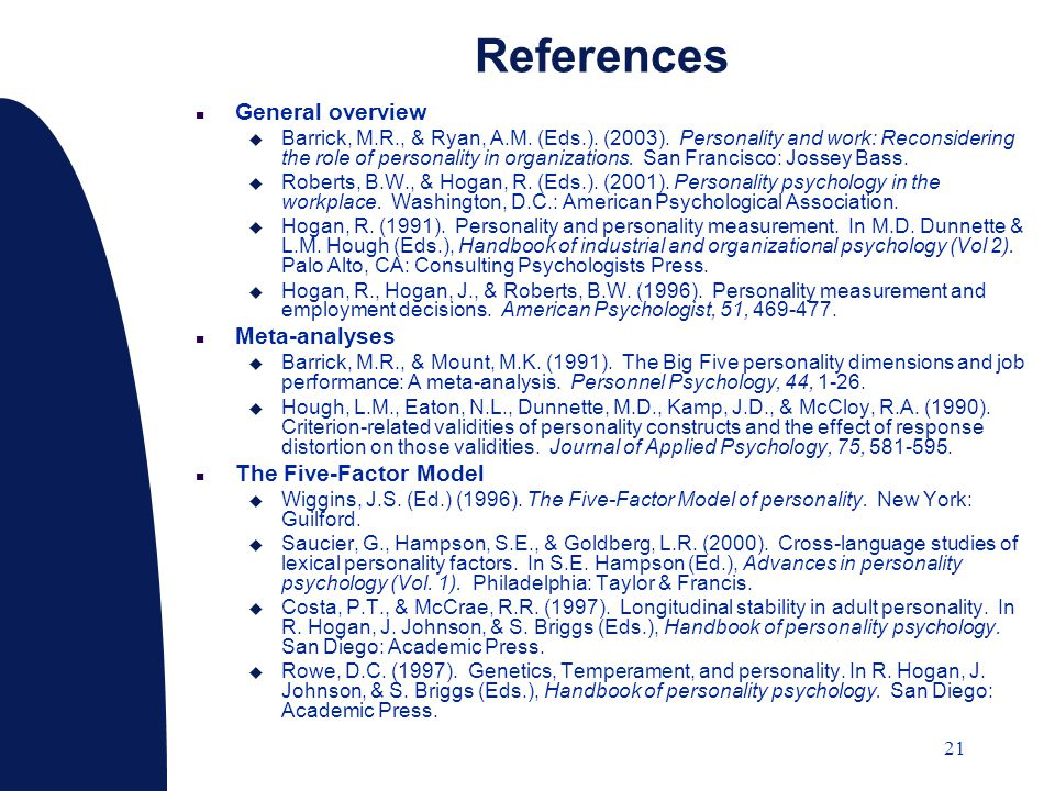 21 References n General overview u Barrick, M.R., & Ryan, A.M. (Eds.). (2003). Personality and work: Reconsidering the role of personality in organiza