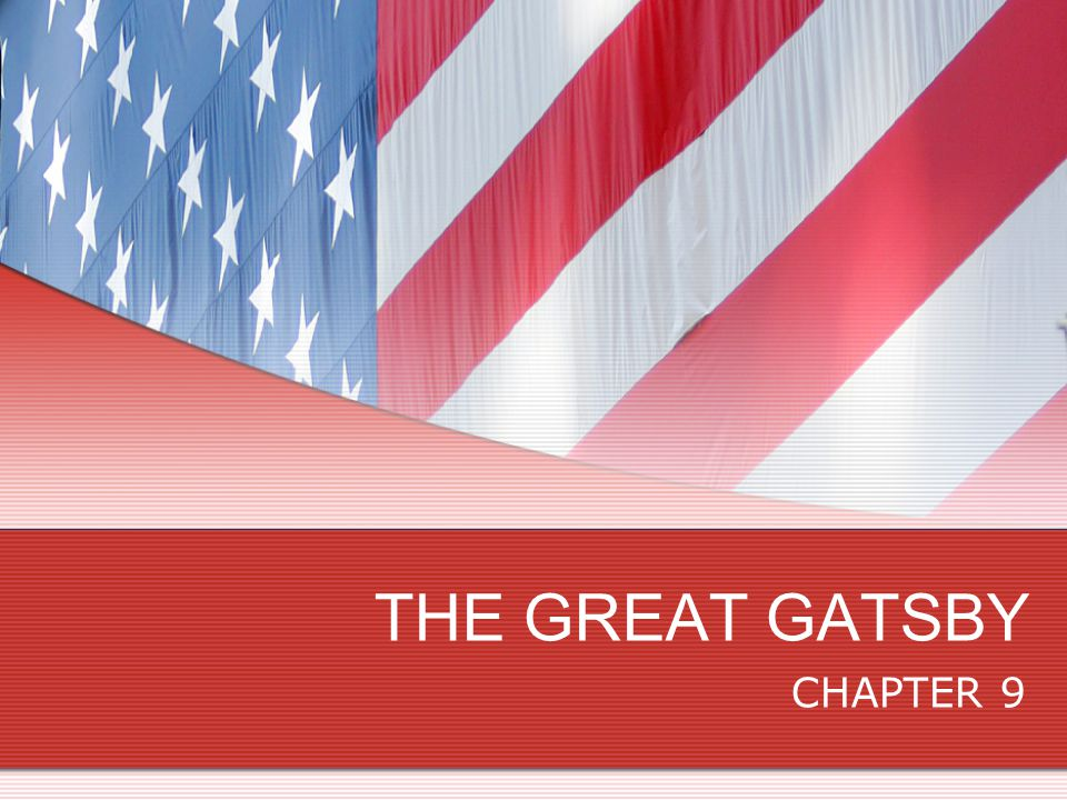 SETTING – MID-WEST SYMBOLISM CHARACTERISATION – DAISY, NICK, GATSBY, GATSBY'S FATHER THEMES – AMERICAN UPPER CLASSES, AMERICAN DREAM