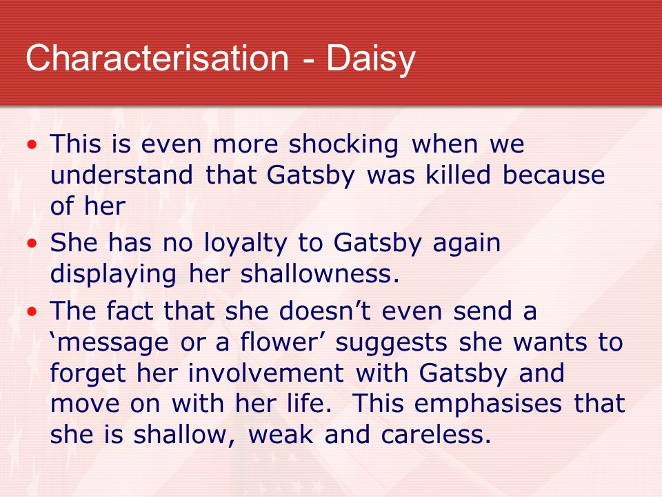 CHARACTERISATION - NICK Nick picks up the pieces after Gatsby's death.