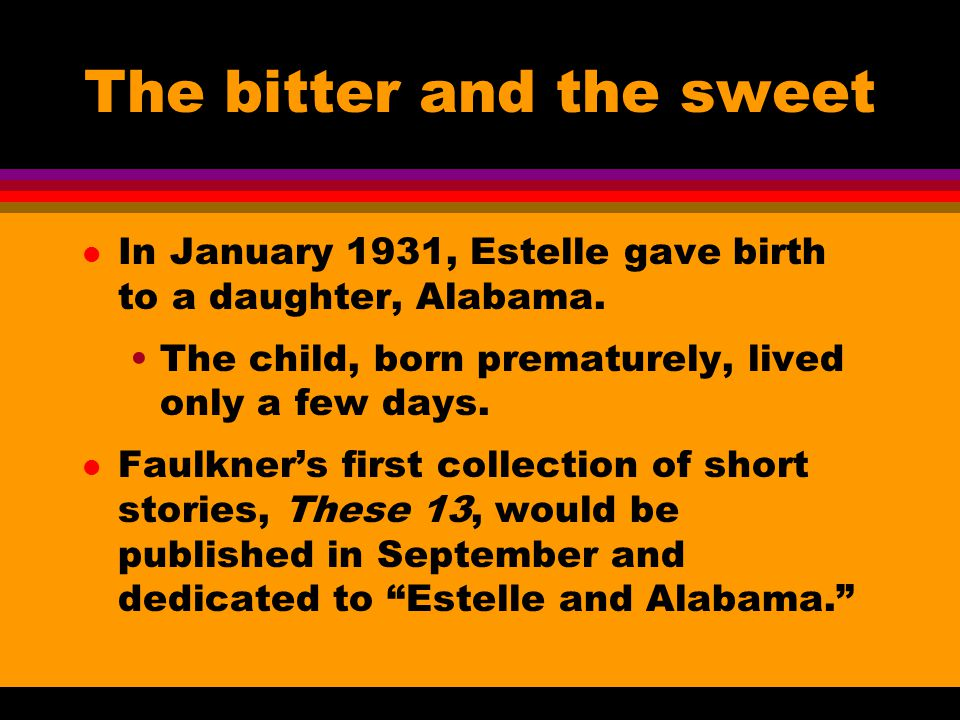 The bitter and the sweet l In January 1931, Estelle gave birth to a daughter, Alabama.