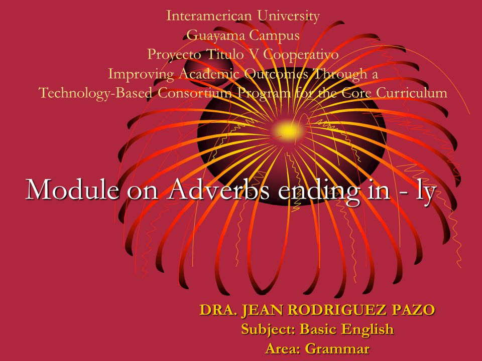 Introduction 2.Adjectives which have the same form as adverbs: Example: Mr.