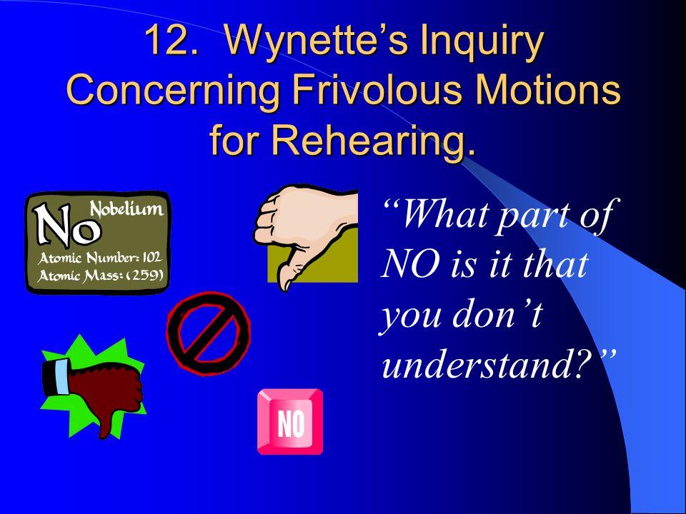 11. Coasters' Admonition on Judicial Ruling Acceptance Yakkity Yak. Yakkity Yak. Don't talk back!