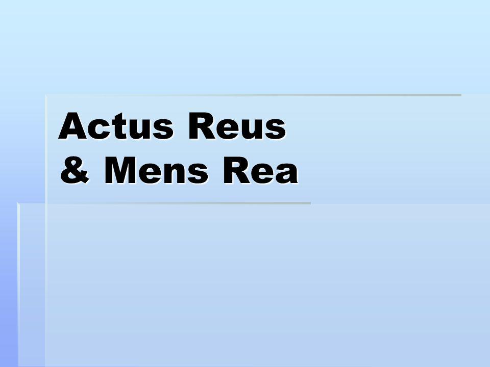 Actus Reus & Mens Rea