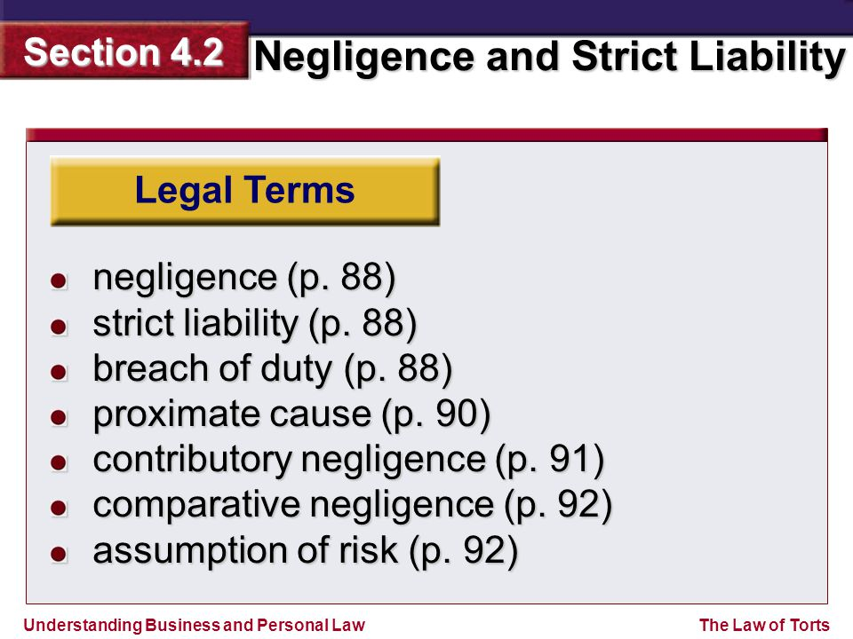 Understanding Business and Personal Law Negligence and Strict Liability Section 4.2 The Law of Torts Legal Terms negligence (p.