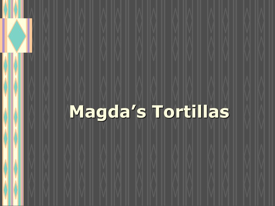 Magda's Tortillas