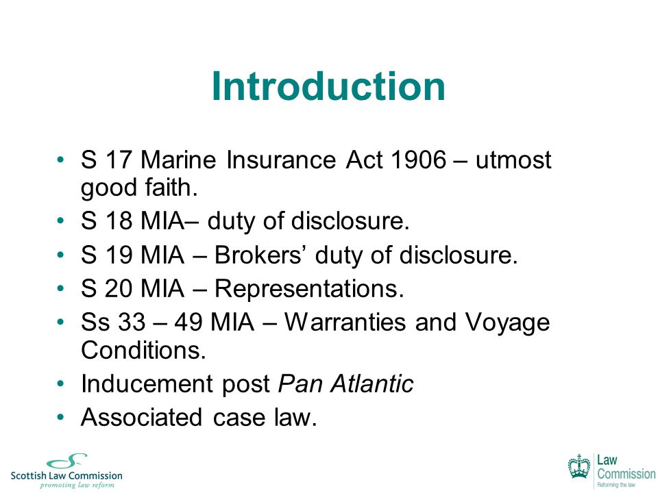 Introduction S 17 Marine Insurance Act 1906 – utmost good faith.