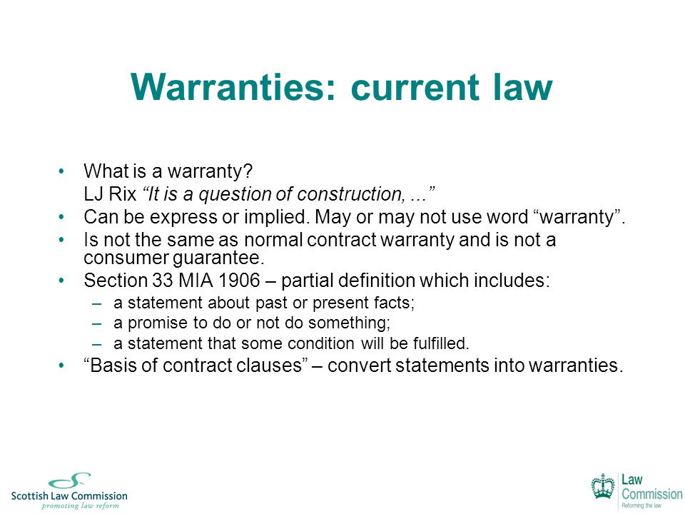 Warranties: current law What is a warranty.