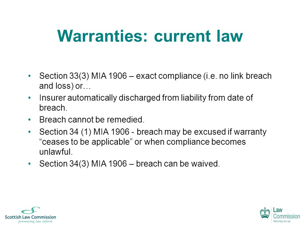 Warranties: current law Section 33(3) MIA 1906 – exact compliance (i.e.