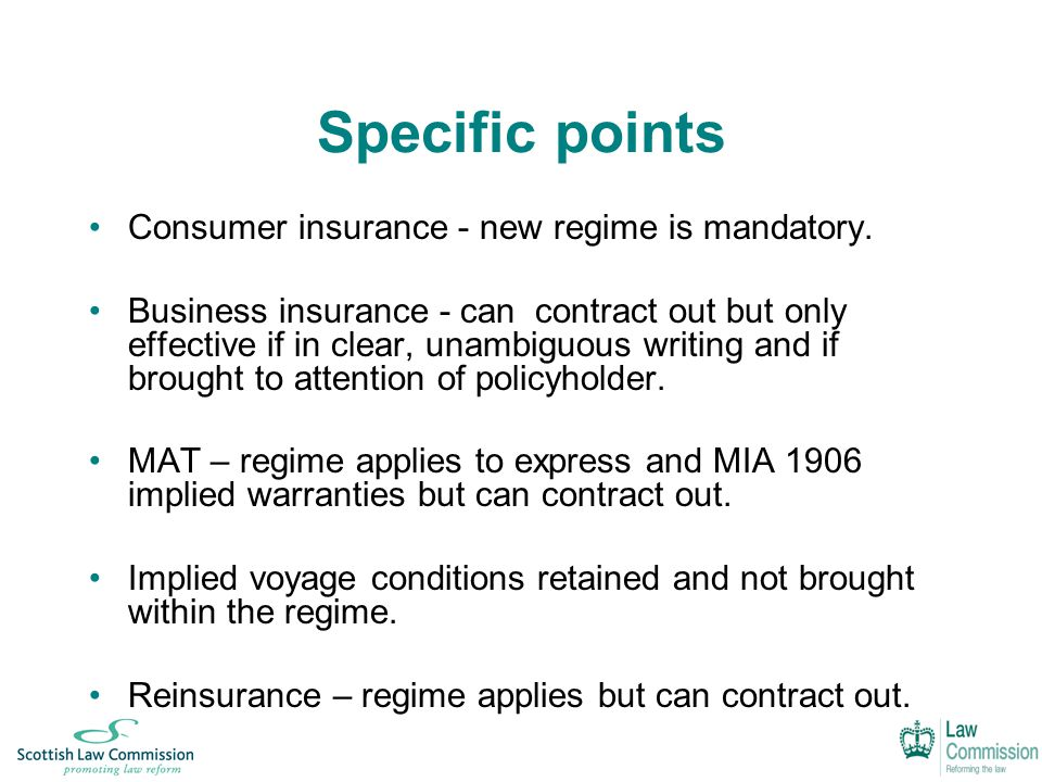 Specific points Consumer insurance - new regime is mandatory.