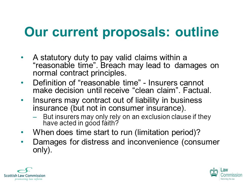 Our current proposals: outline A statutory duty to pay valid claims within a reasonable time .