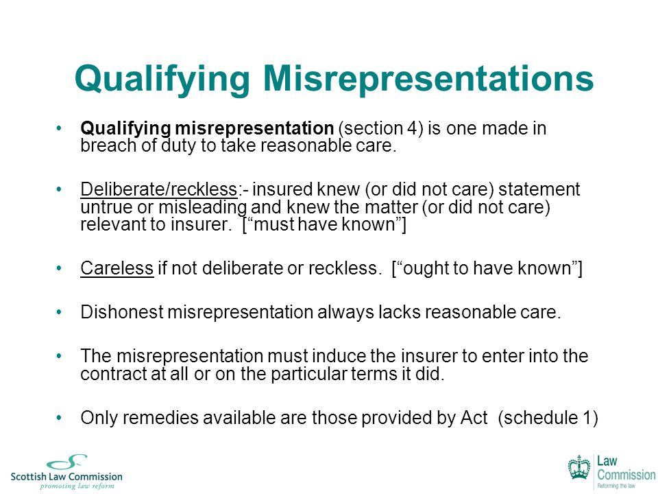 Qualifying Misrepresentations Qualifying misrepresentation (section 4) is one made in breach of duty to take reasonable care.