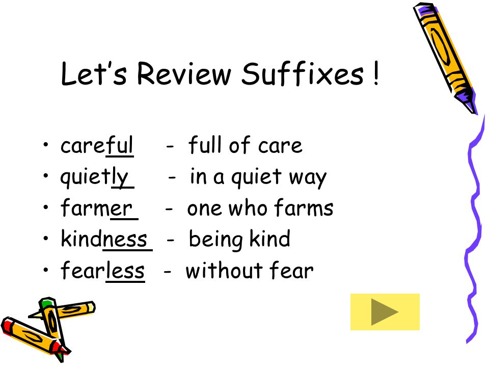 Let's Review Suffixes .
