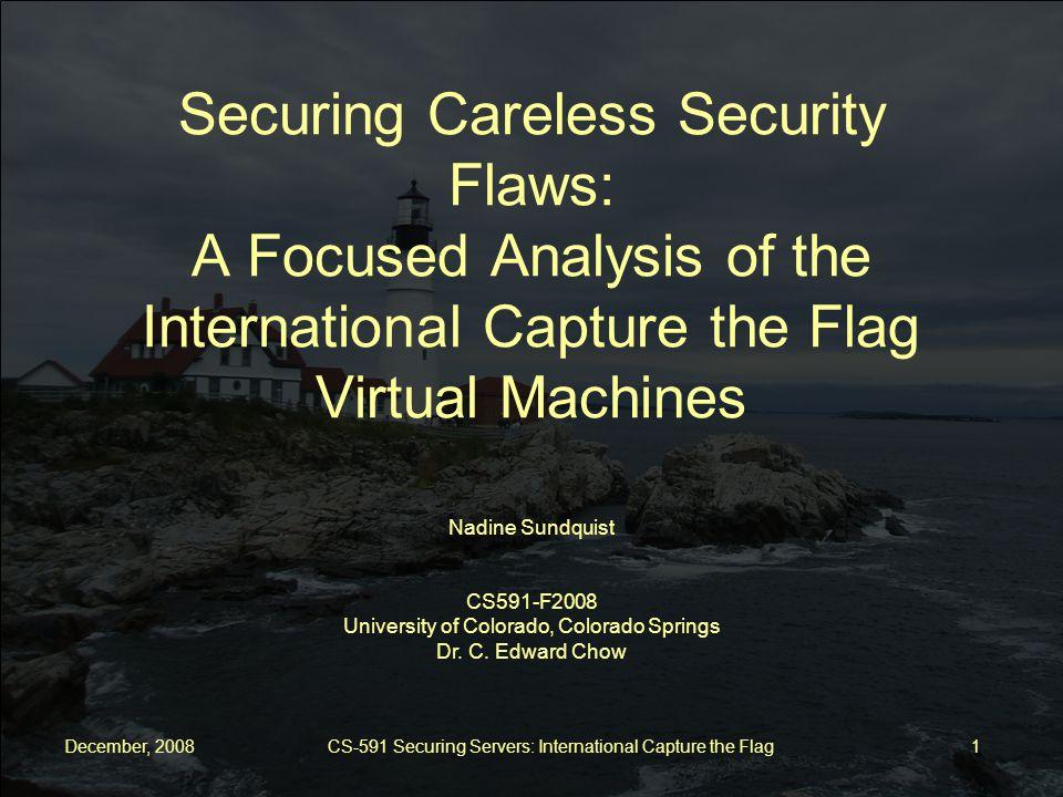 December, 2008 CS-591 Securing Servers: International Capture the Flag 12 How do I limit user privileges.