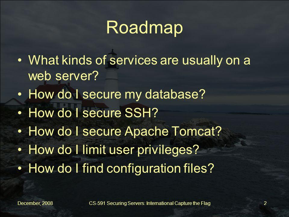 December, 2008 CS-591 Securing Servers: International Capture the Flag 13 How do I find configuration files.