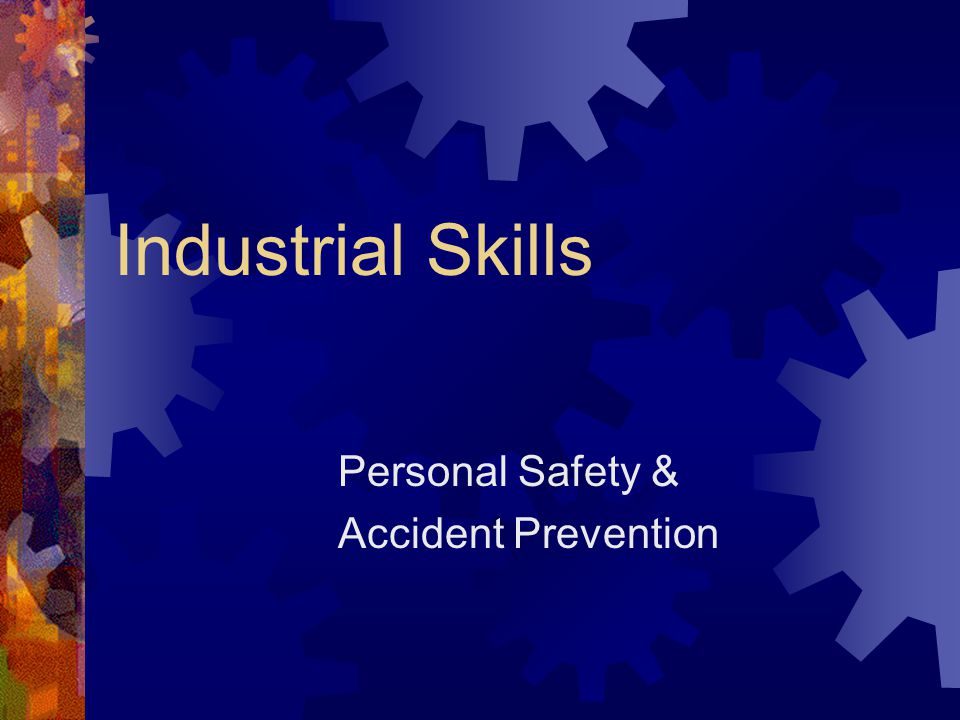 Industrial Skills Personal Safety & Accident Prevention