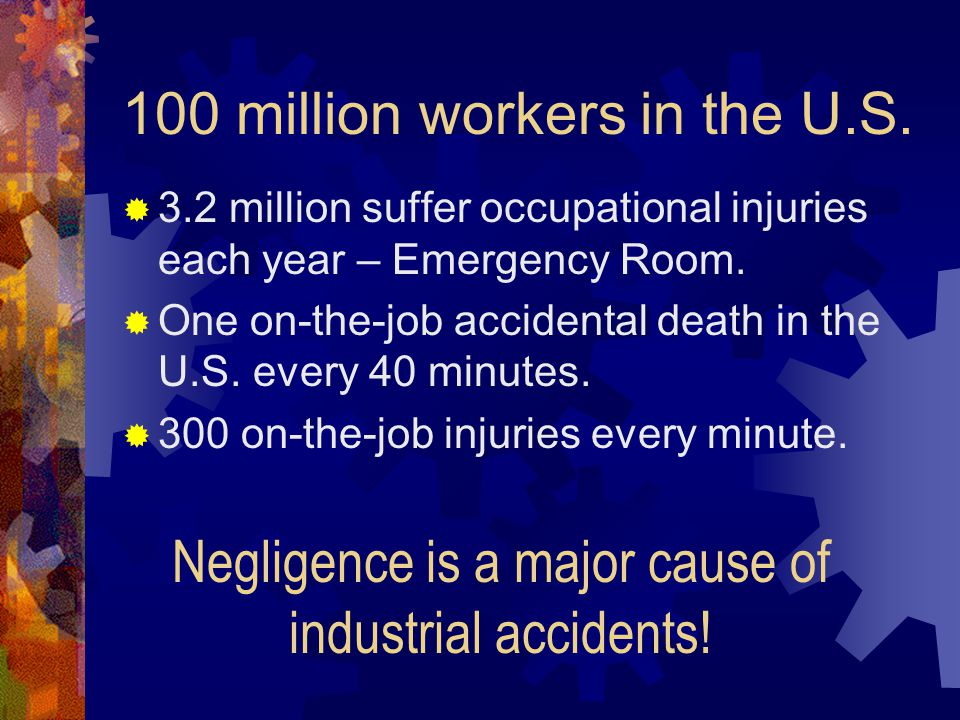 Keys to Accident Prevention:  Think about what you are doing.