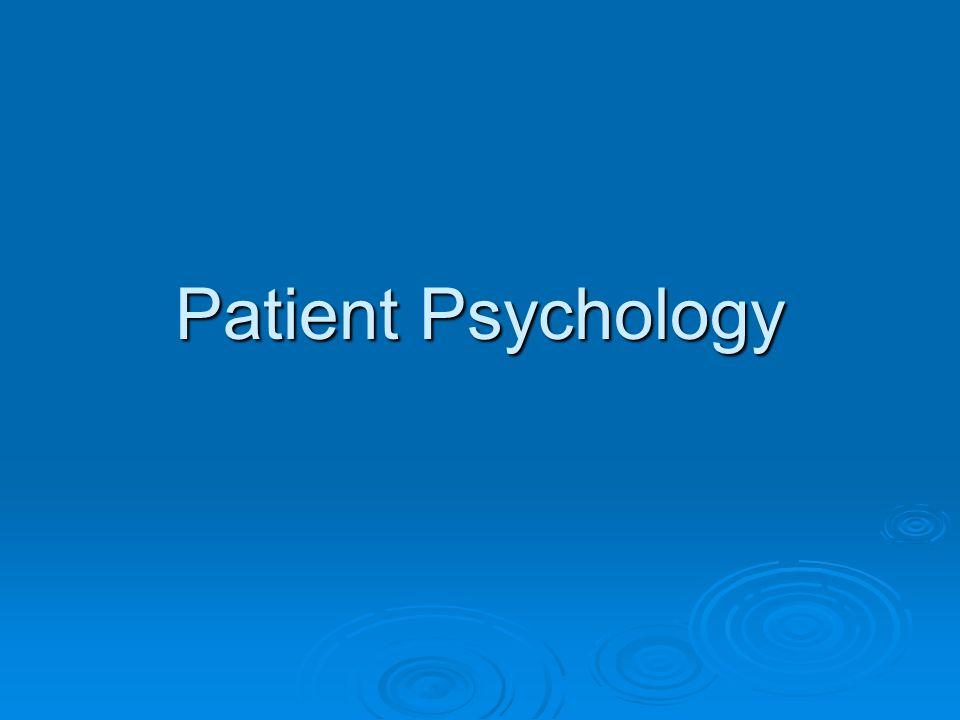 Patient Psychology