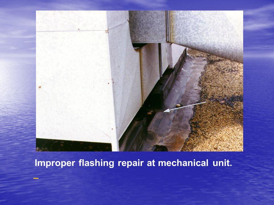Improper flashing repair at mechanical unit.
