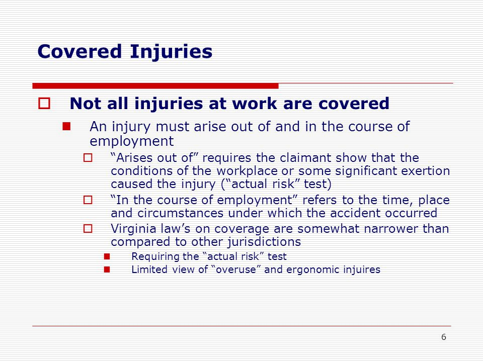 Safety Rules  Failure to follow employer's safety rules or procedures or use safety equipment is a common reason for claim denial However, this often does not hold up at hearing Employer and carrier's burden to demonstrate:  Safety rule was reasonable  Rule was known to employee  Rule was for employee's benefit  Employee intentionally undertook forbidden act Lesson: Employer must train, monitor and enforce rule 27