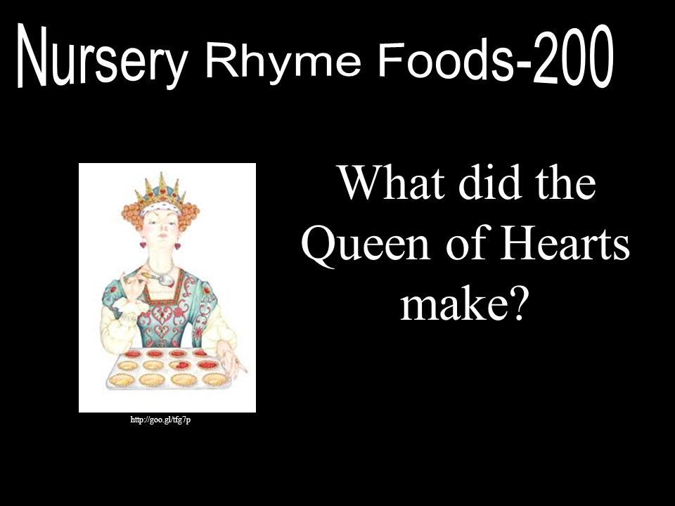 What did the Queen of Hearts make? http://goo.gl/tfg7p