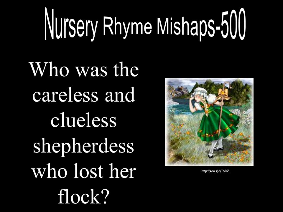 Who was the careless and clueless shepherdess who lost her flock? http://goo.gl/yJMrZ