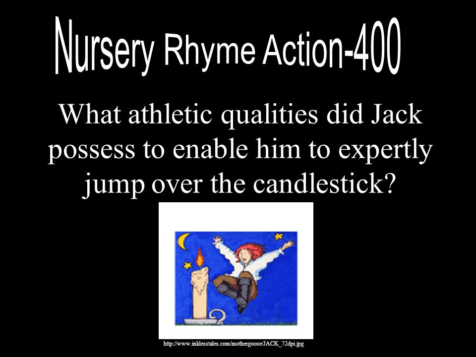 What athletic qualities did Jack possess to enable him to expertly jump over the candlestick? http://www.inklesstales.com/mothergoose/JACK_72dpi.jpg