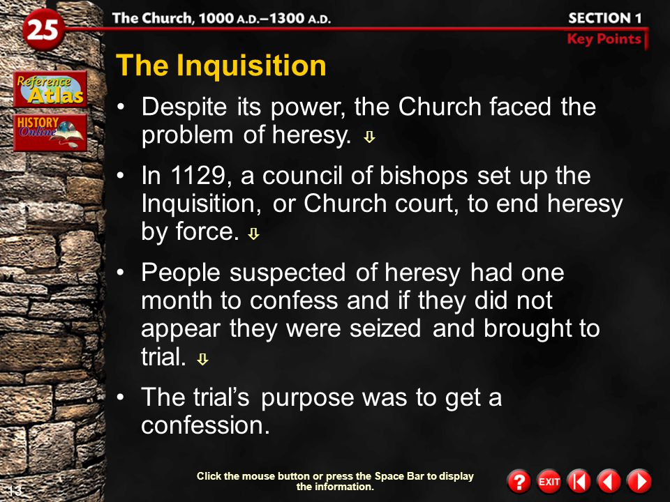 12 Section 1-3 Click the mouse button or press the Space Bar to display the information. The Church played an important role in the political life of
