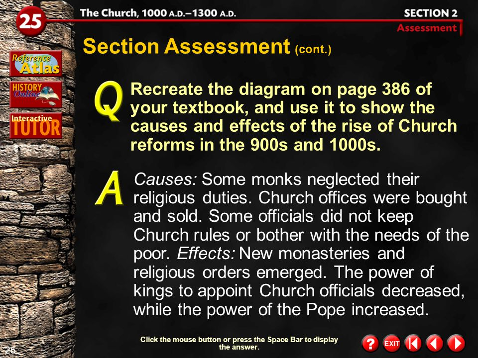 24 Section 2-Assessment 3 Section Assessment (cont.) Drawing Conclusions Why do you think the monks of Cluny gained the people's respect.