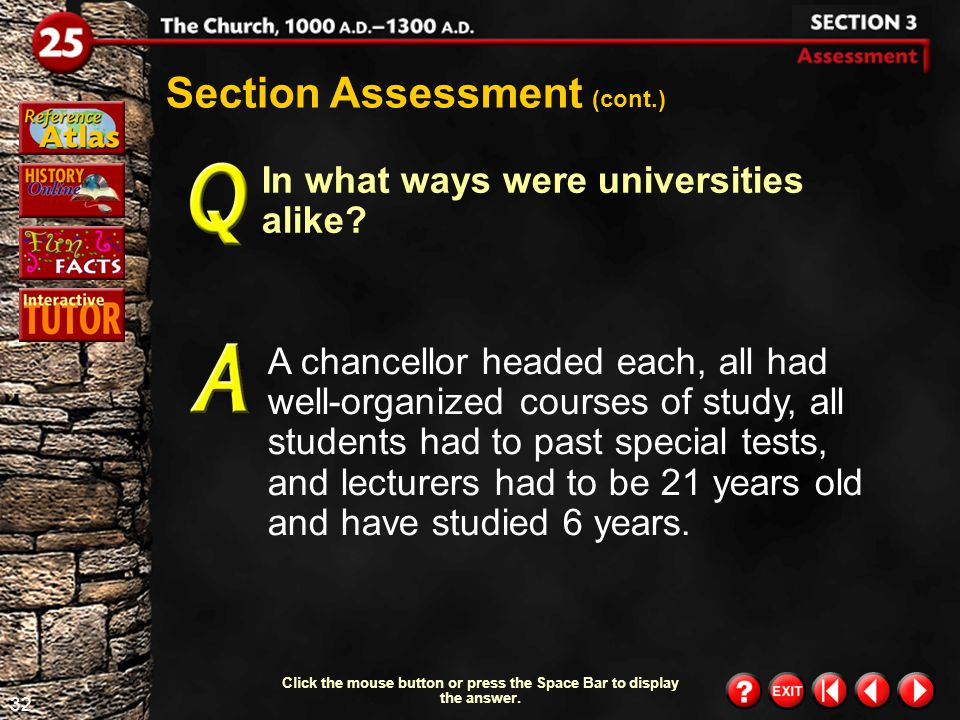 31 Section 3- Assessment 1 Why were cathedral schools started? They were started to prepare the sons of nobles for service in the Church. Section Asse