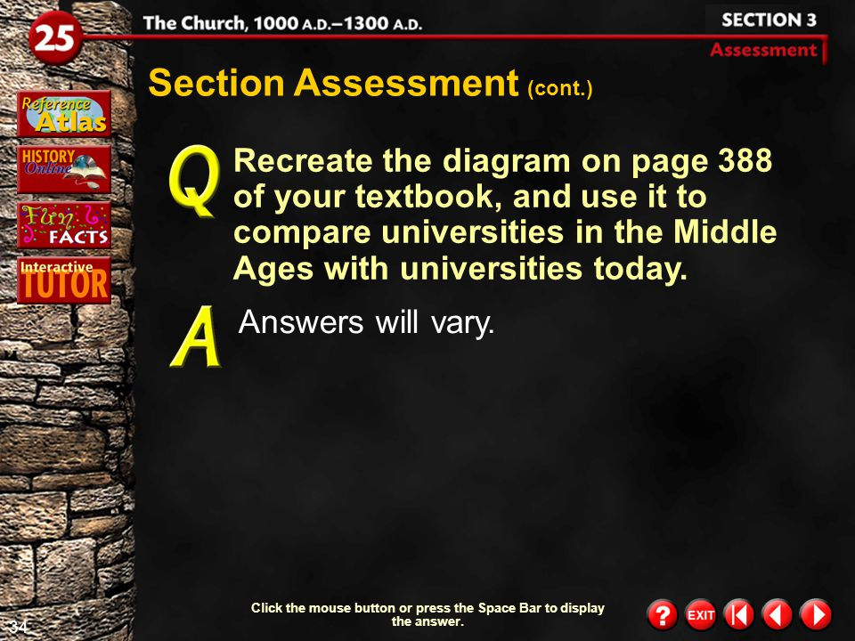 33 Section 3- Assessment 3 Section Assessment (cont.) Demonstrating Reasoned Judgment Why do you think that only specific subjects were taught at cathedral schools.