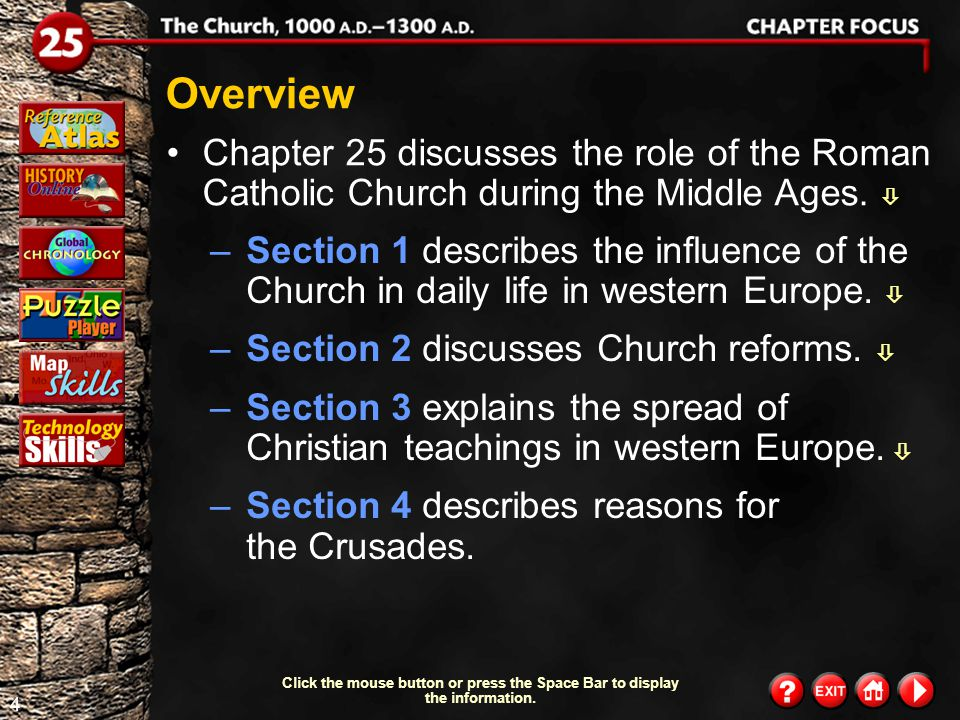 3 Contents CHAPTER FOCUS SECTION 1Catholic Influence SECTION 2Attempts to Reform SECTION 3Learning SECTION 4The Crusades CHAPTER SUMMARY & STUDY GUIDE