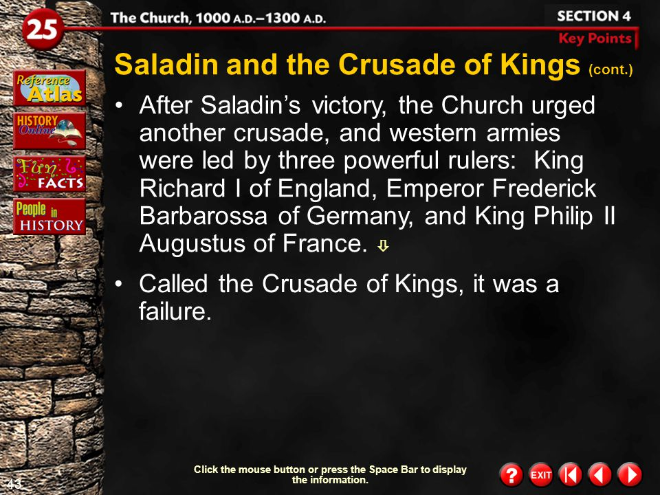 42 Section 4-7 Click the mouse button or press the Space Bar to display the information. In 1174, when Saladin, a Muslim military leader, became the r