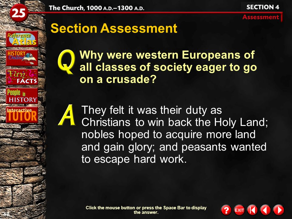 47 Section 4-12 Click the mouse button or press the Space Bar to display the information. The Crusades affected both the Near East and western Europe.