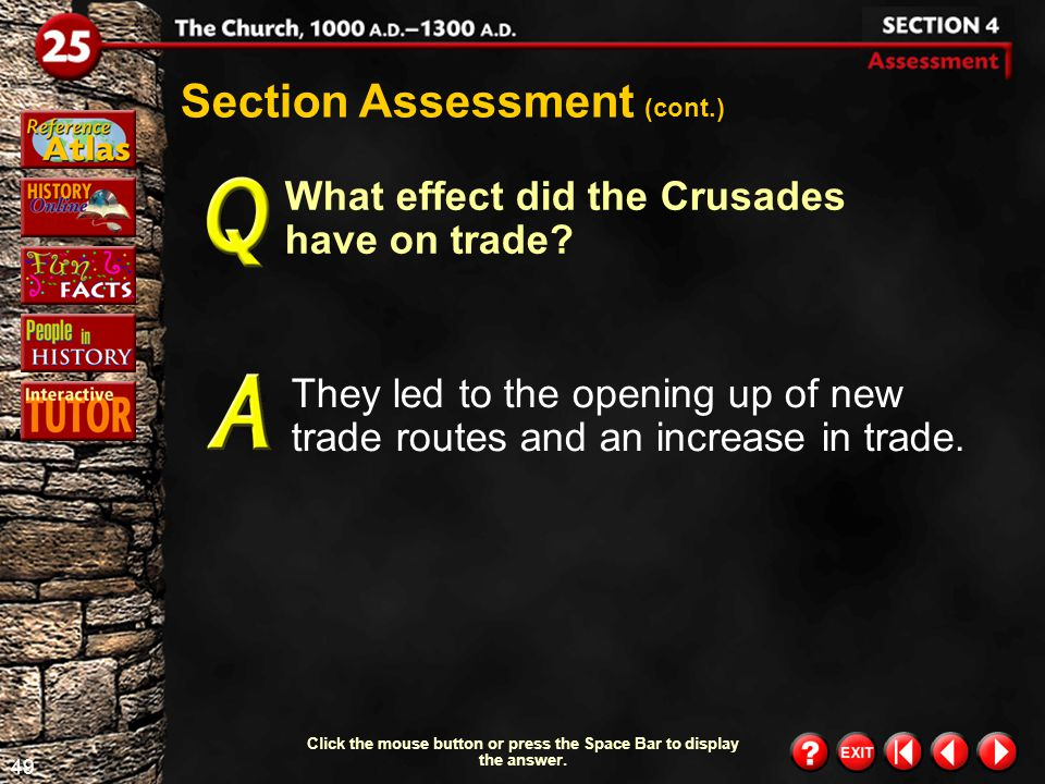 48 Section 4- Assessment 1 Why were western Europeans of all classes of society eager to go on a crusade? They felt it was their duty as Christians to