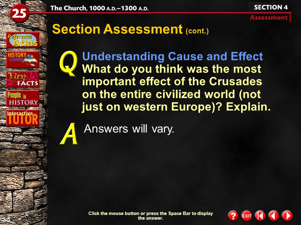 49 Section 4- Assessment 2 Section Assessment (cont.) What effect did the Crusades have on trade? They led to the opening up of new trade routes and a