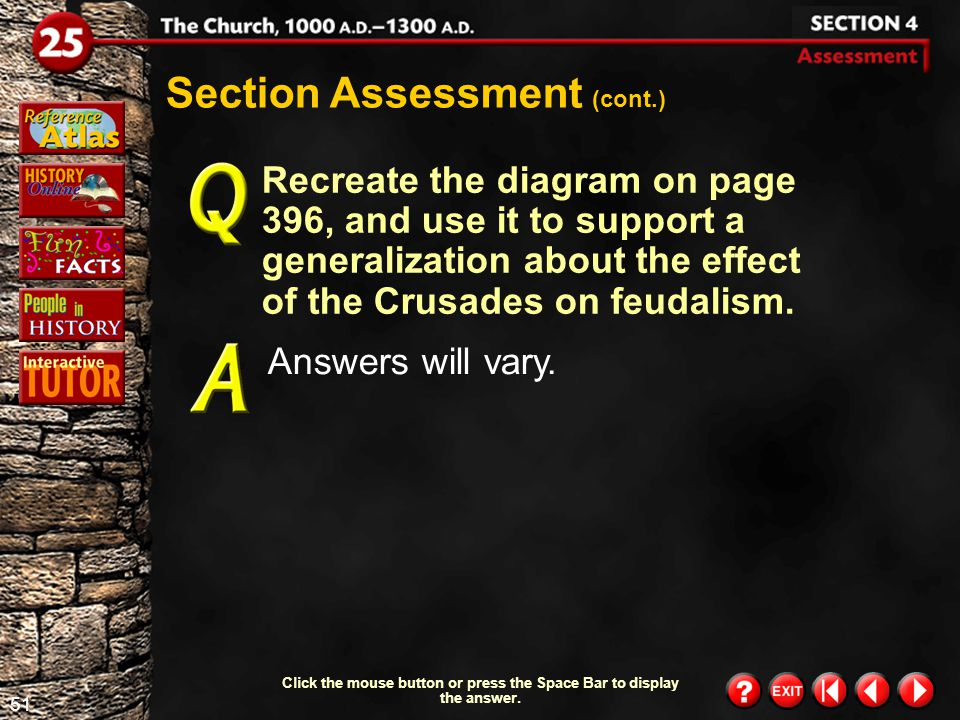 50 Section 4- Assessment 3 Section Assessment (cont.) Understanding Cause and Effect What do you think was the most important effect of the Crusades on the entire civilized world (not just on western Europe).