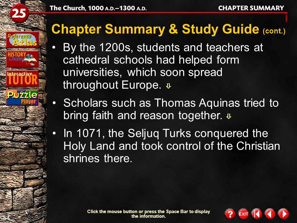 53 Chapter Summary 1 Chapter Summary & Study Guide The Roman Catholic Church was the center of life in Europe during the Middle Ages.