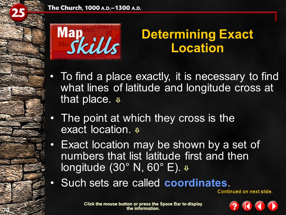 78 Map Skills 1.1 Determining Exact Location Most maps have grids, or patterns of horizontal and vertical lines that cross each other.