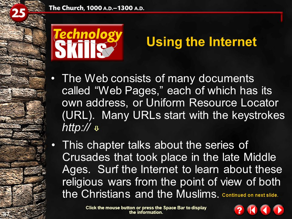 86 Technology Skills 1.3 Using the Internet A service provider is a company that, for a fee, gives you entry to the Internet.
