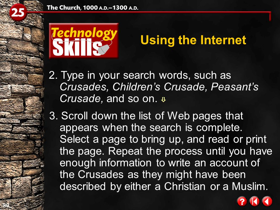 88 Technology Skills 1.5 Using the Internet Continued on next slide. Follow the steps listed below to apply concepts for using the Internet for resear